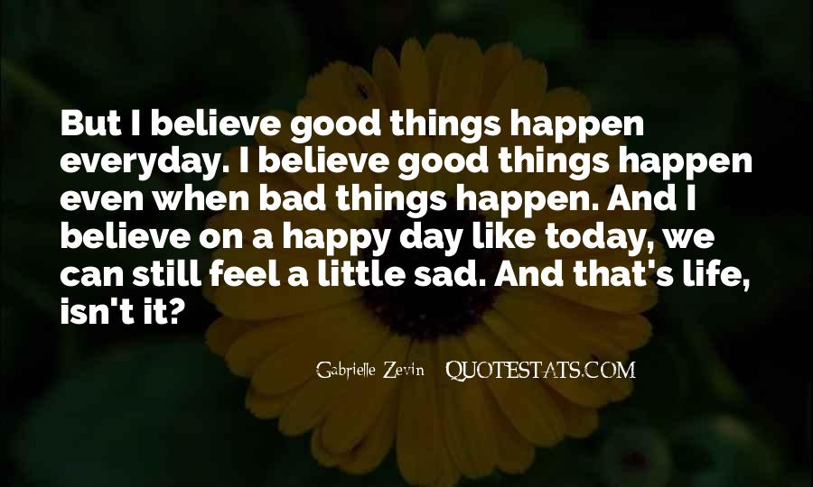Quotes About Everyday Is A Good Day #489990