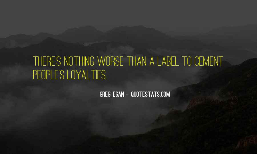 Quotes About Loyalties #1029898