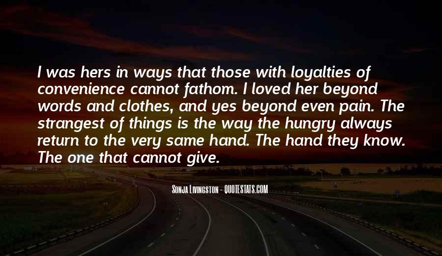 Quotes About Loyalties #1089897