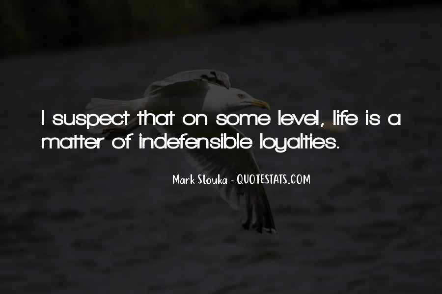 Quotes About Loyalties #1097245