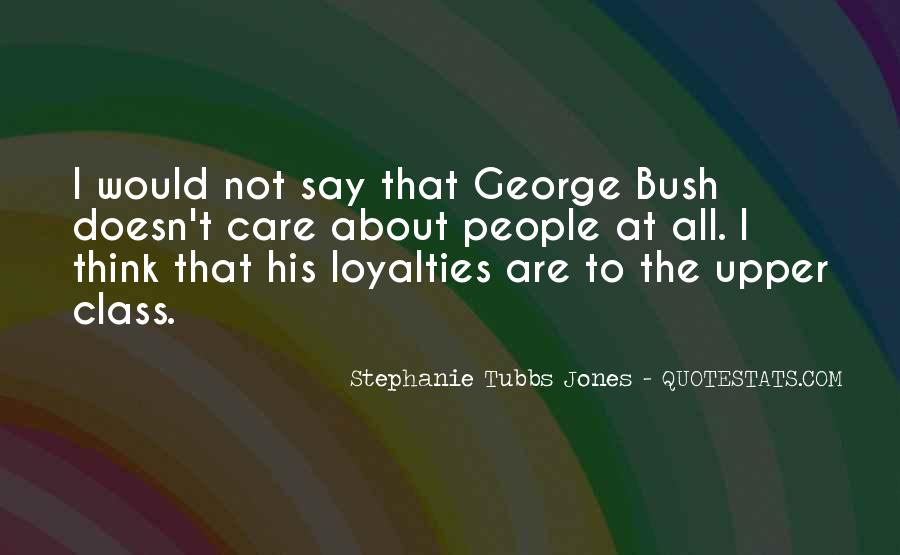 Quotes About Loyalties #1194293