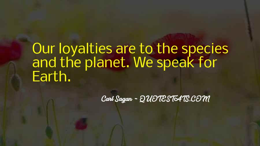 Quotes About Loyalties #1322200
