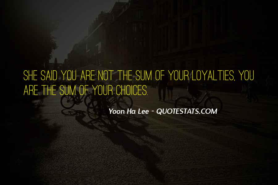 Quotes About Loyalties #1365016