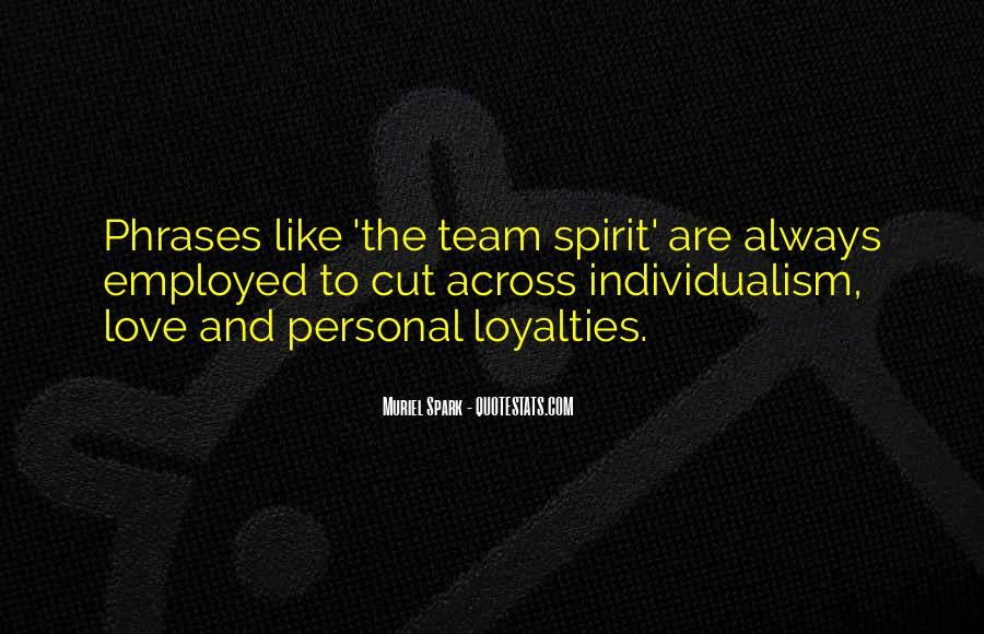 Quotes About Loyalties #20892