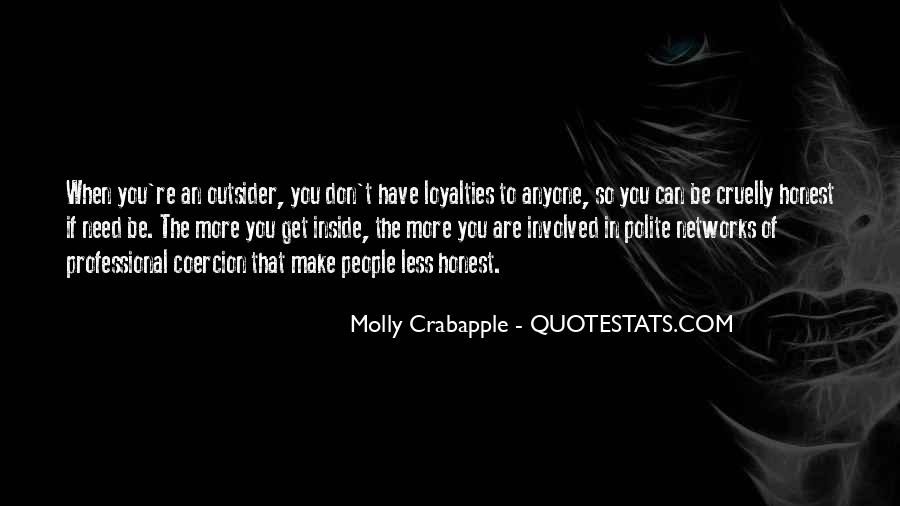 Quotes About Loyalties #295387