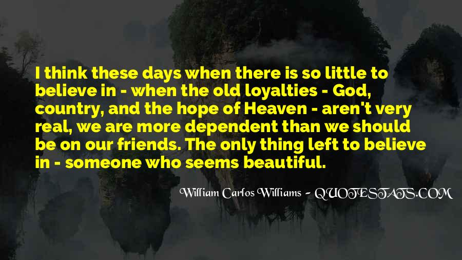 Quotes About Loyalties #501090
