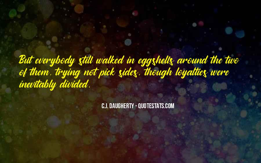 Quotes About Loyalties #626030