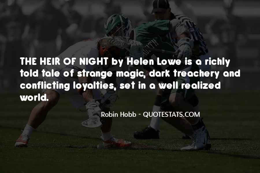 Quotes About Loyalties #925557