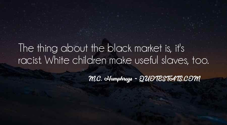 Quotes About Racism And Slavery #1488429