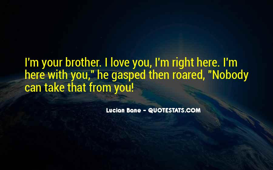 Quotes About Love For Your Brother #147887