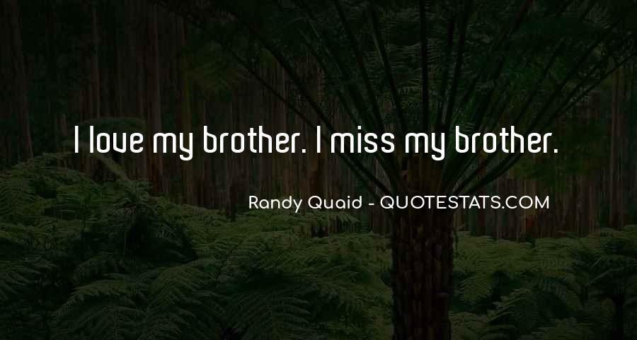 Quotes About Love For Your Brother #16724