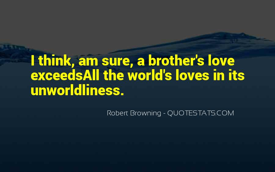 Quotes About Love For Your Brother #42565