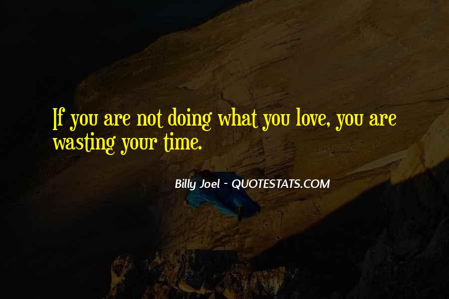 Quotes About Wasting Time On Love #1231856