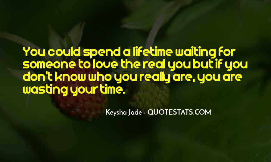 Quotes About Wasting Time On Love #1853880