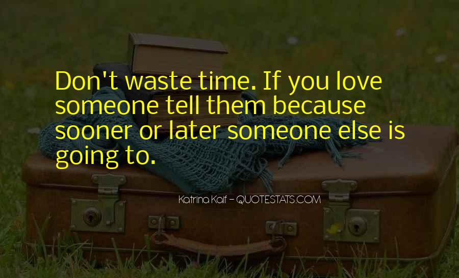 Quotes About Wasting Time On Love #936574