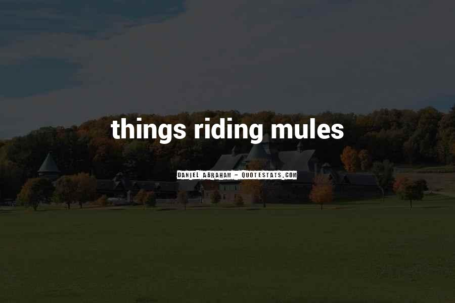 Quotes About Mules #1163855