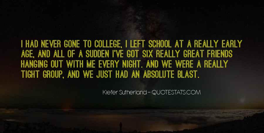 Quotes About Your College Friends #150087