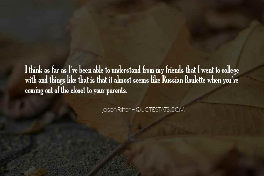 Quotes About Your College Friends #1658678