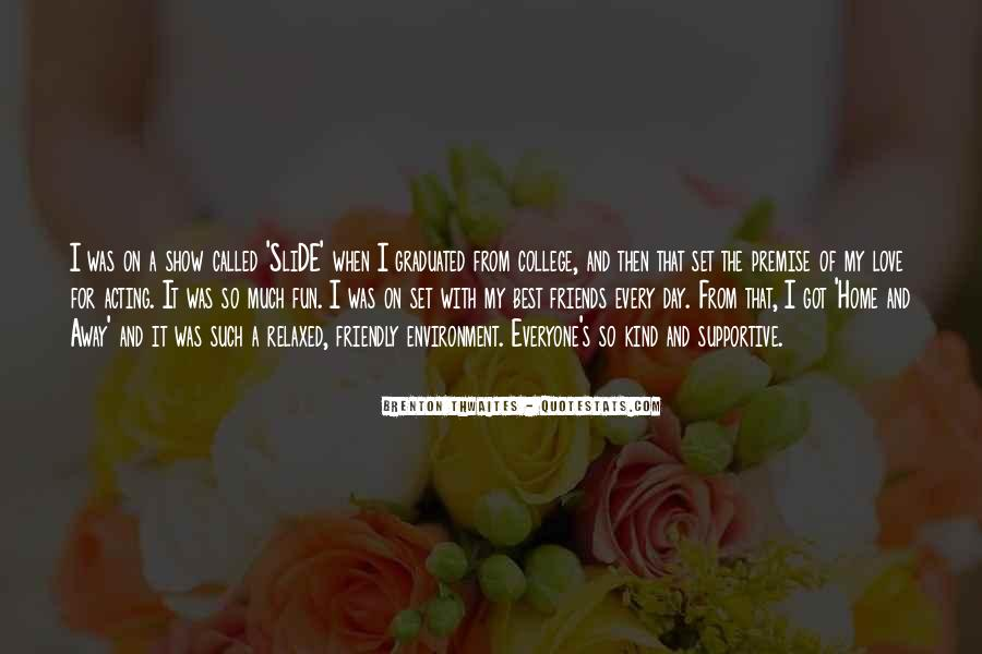 Quotes About Your College Friends #292654