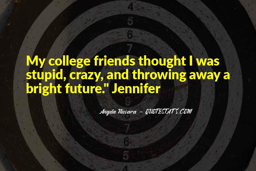 Quotes About Your College Friends #501321