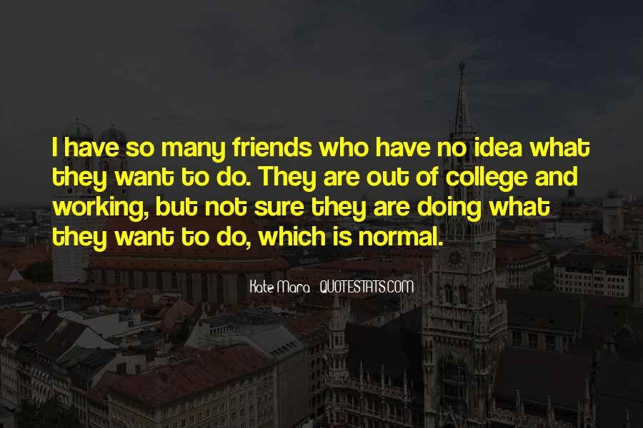 Quotes About Your College Friends #753885