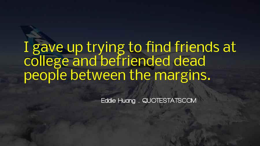 Quotes About Your College Friends #797887