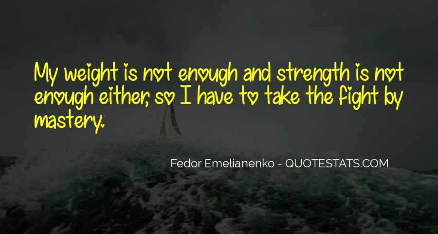Quotes About Strength To Fight #1216851