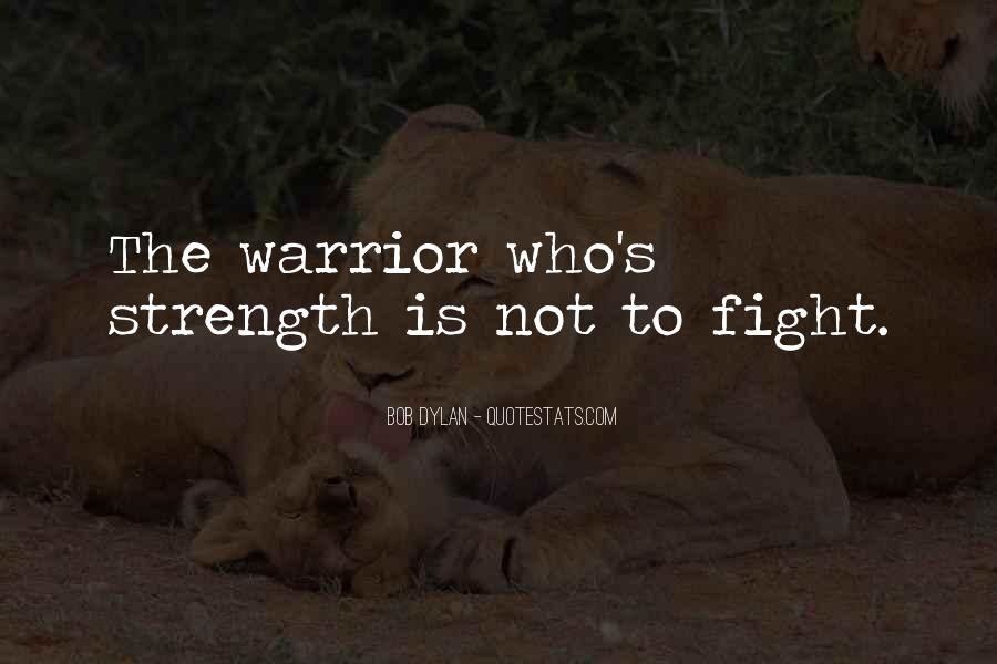 Quotes About Strength To Fight #1439858