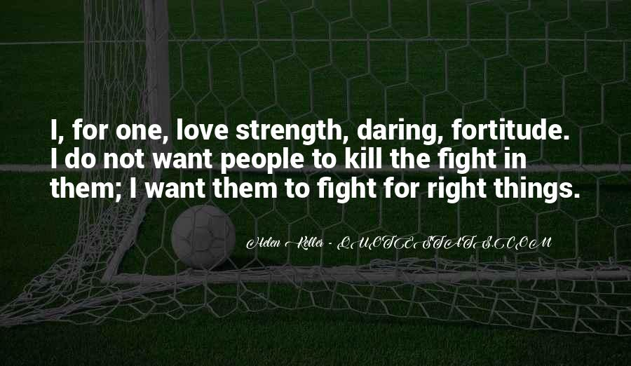 Quotes About Strength To Fight #1690134