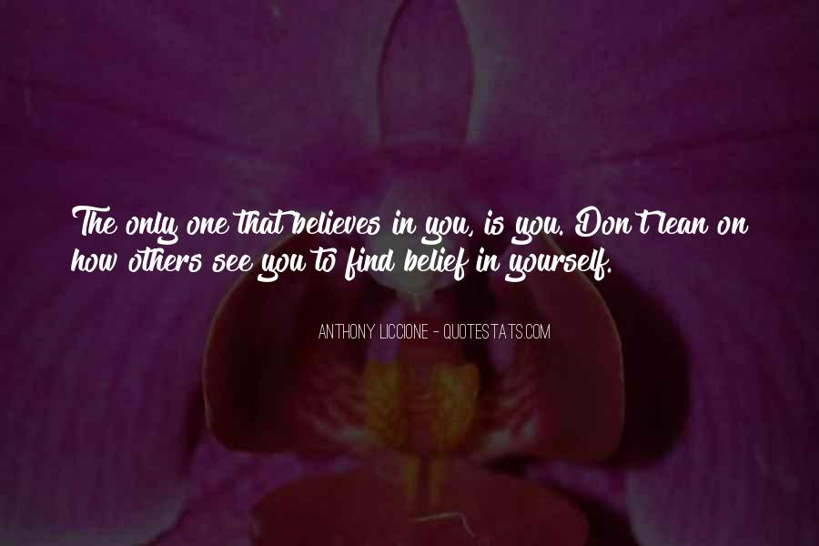 Quotes About Others Believing In You #151403
