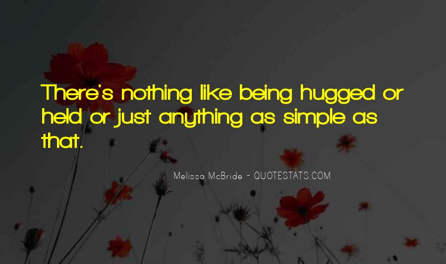 Quotes About Being Held #539052