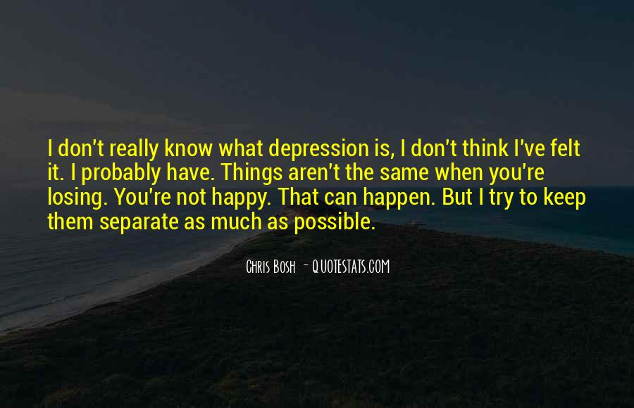 Quotes About Losing Someone To Depression #1433296
