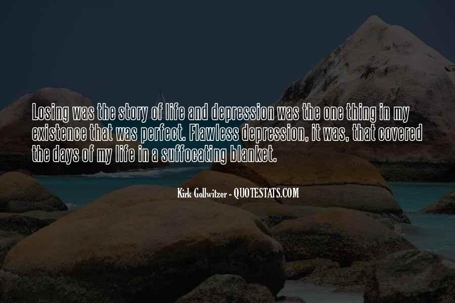 Quotes About Losing Someone To Depression #1560657