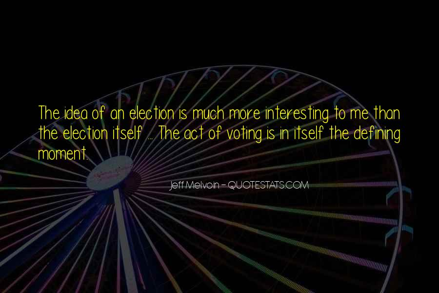 Quotes About Election And Voting #684176