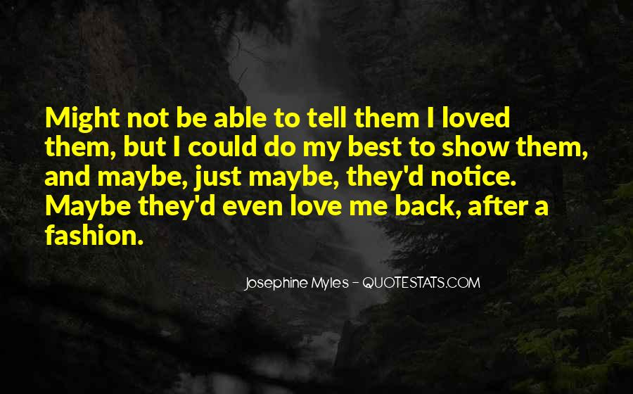 Quotes About Not Loved Back #1604102