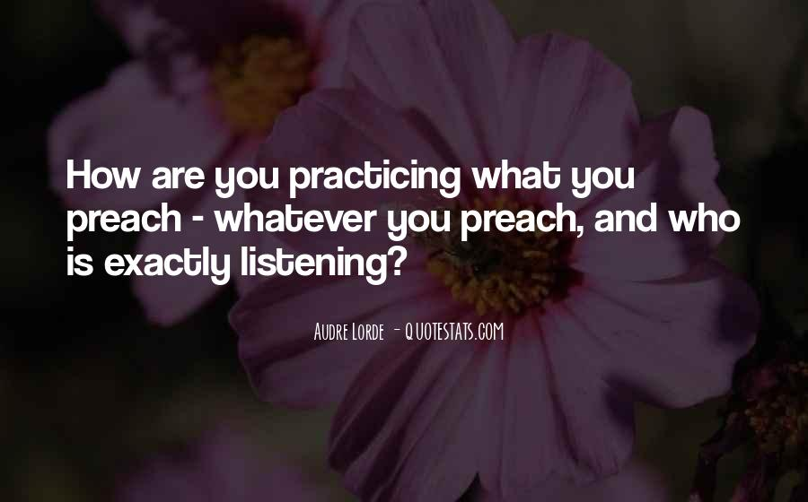 Quotes About Practicing What You Preach #1857796