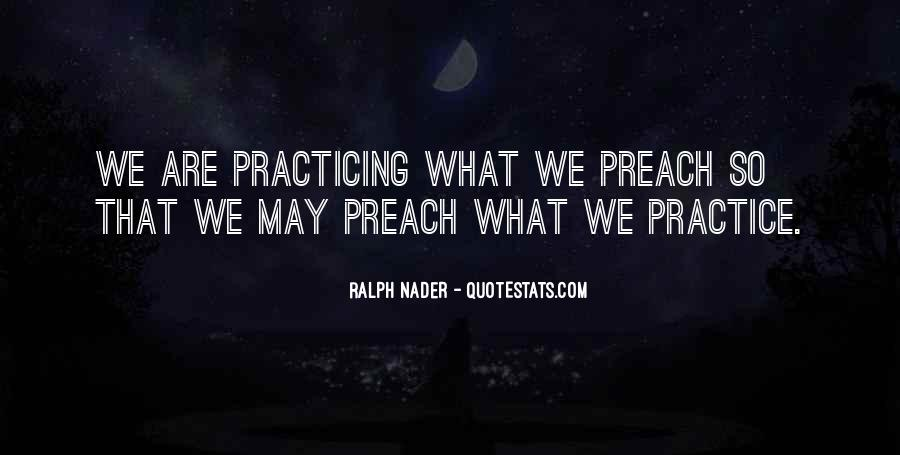 Quotes About Practicing What You Preach #520414
