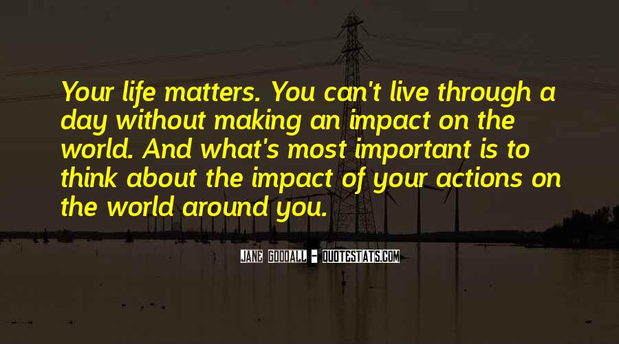Quotes About Making An Impact On The World #861783