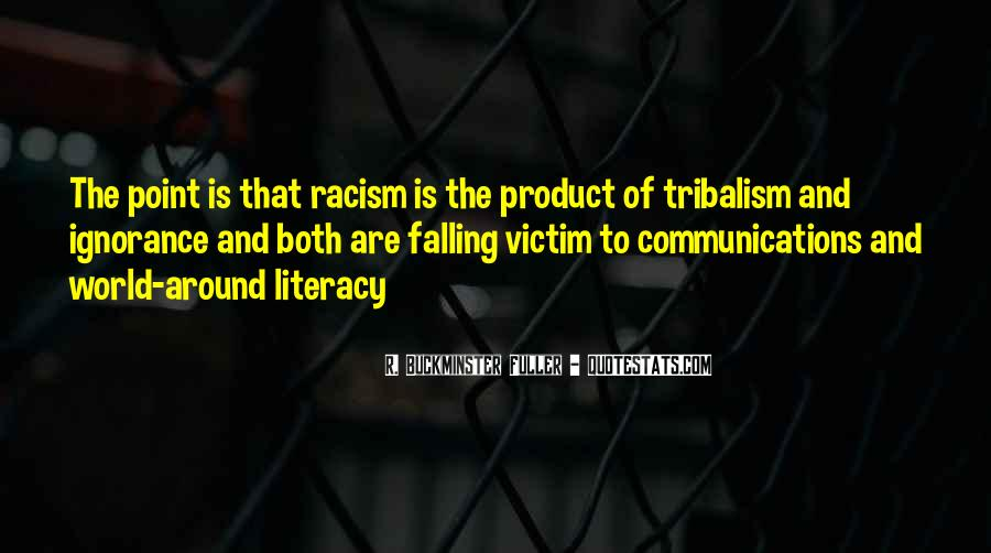 Quotes About Racism And Ignorance #1060997