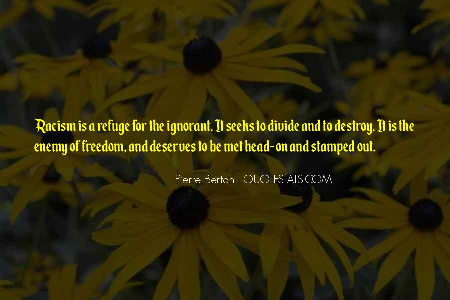 Quotes About Racism And Ignorance #1159829