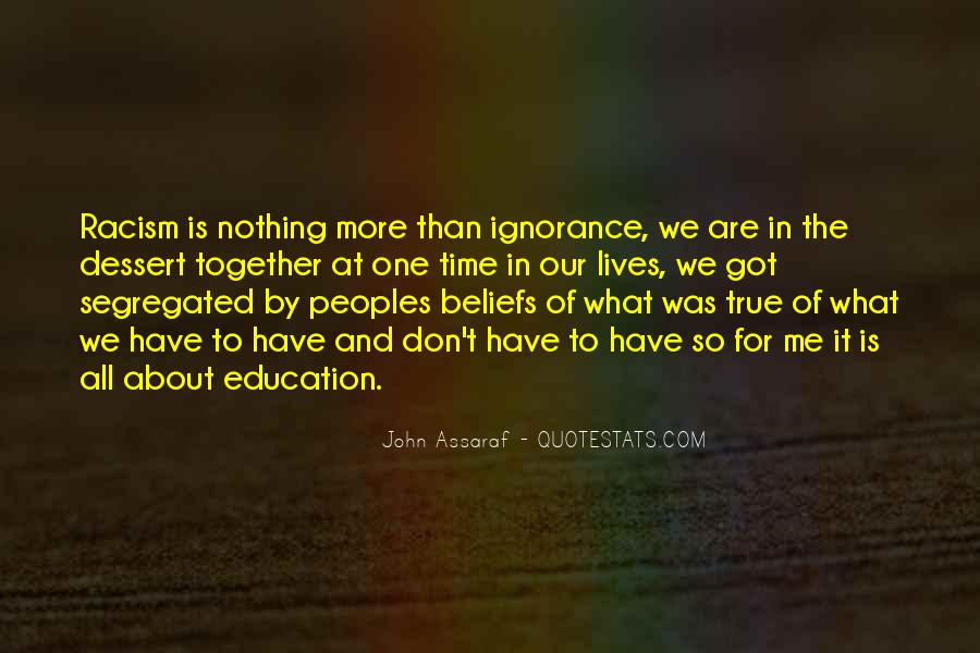 Quotes About Racism And Ignorance #1512737