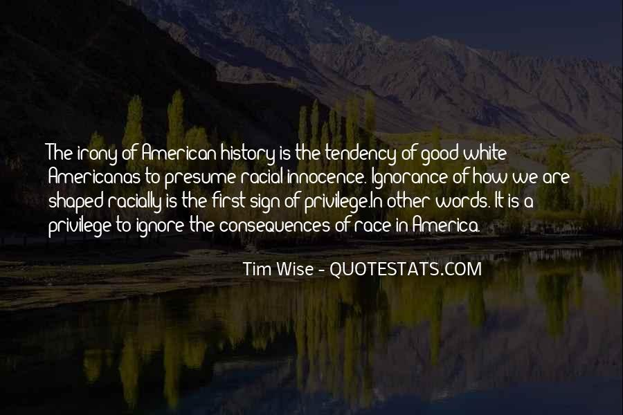 Quotes About Racism And Ignorance #886450