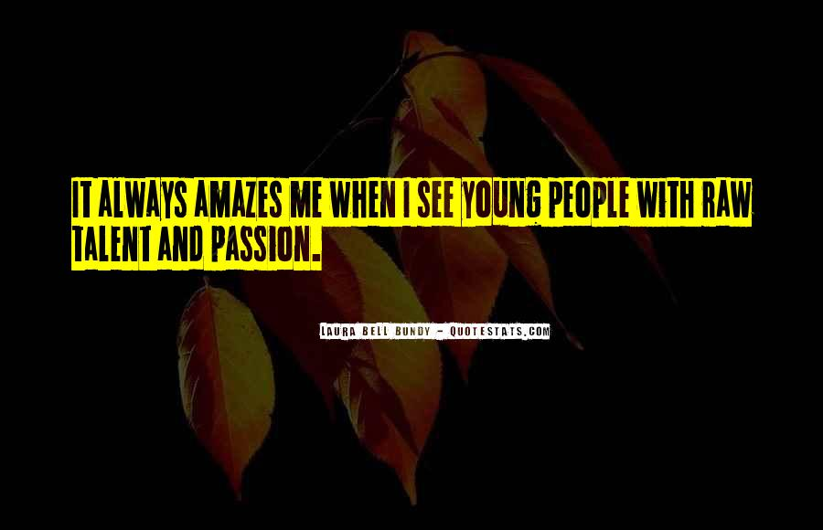 Quotes About Raw Passion #681357