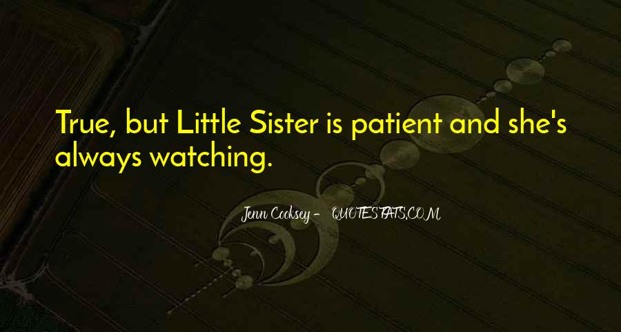 Quotes About Having A Little Sister #151708