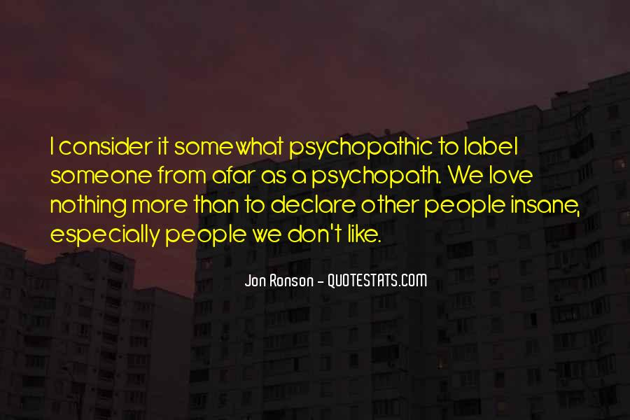 Quotes About Psychopathic Love #1651001