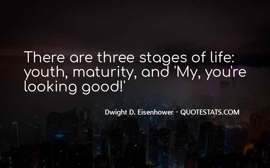 Quotes About Stages Of Life #1020359