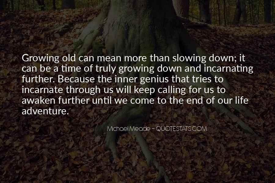 Quotes About Growing Through Life #821389