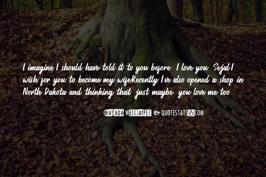 Quotes About My Wish For You #1358331
