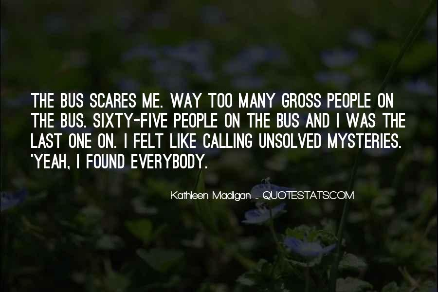 Quotes About Unsolved Mysteries #1343312