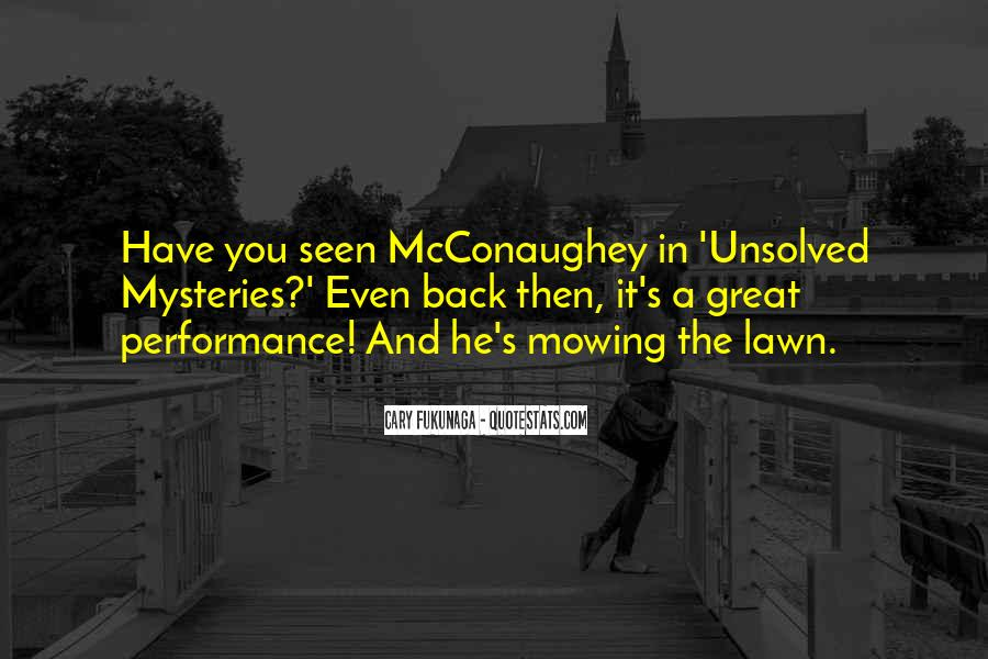 Quotes About Unsolved Mysteries #691625